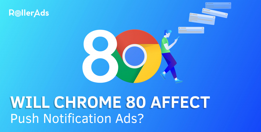 WILL CHROME 80 AFFECT PUSH NOTIFICATION ADS
