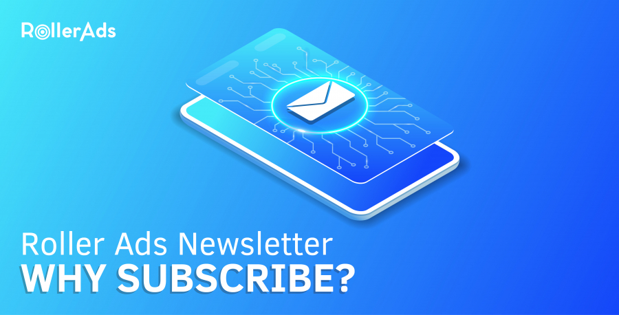 BENEFITS OF SUBSCRIBING TO THE ROLLER ADS NEWSLETTER