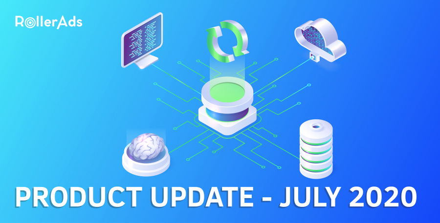 ROLLER ADS PRODUCT UPDATE – JULY 2020