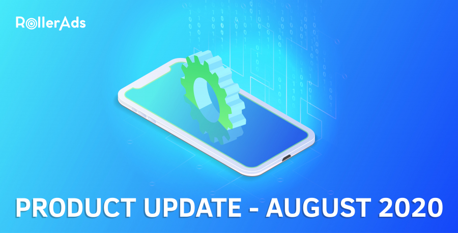ROLLER ADS PRODUCT UPDATE – AUGUST 2020