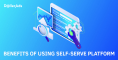 Benefits of using Self-Serve Platform