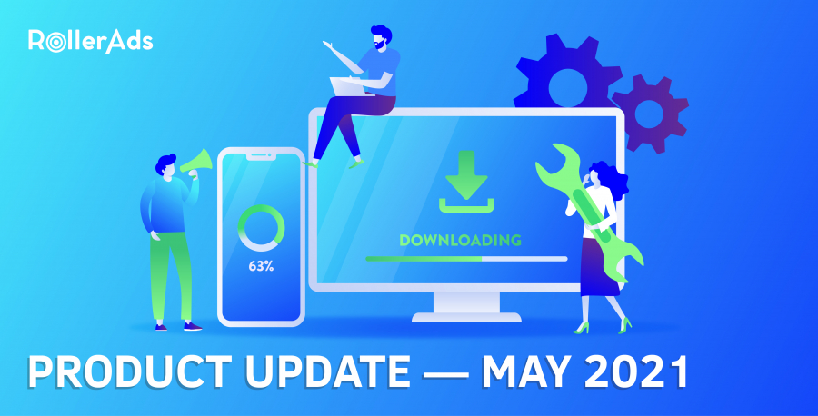 RollerAds Product Update — May 2021
