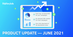 RollerAds Product Update — June 2021